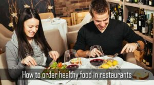How to Order Healthy Food